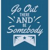PosterGuy Go Out and Be Somebody Music Legend Mousepad