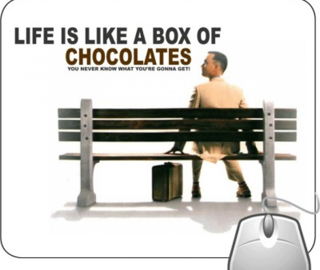 Pinaki Life Is Like A Box Of Chocolates Mousepad